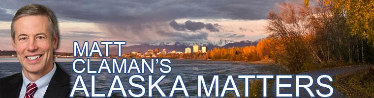 Representative Matt Claman's Alaska Matters