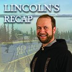 Representative Lincoln's Recap April 24th Edition
