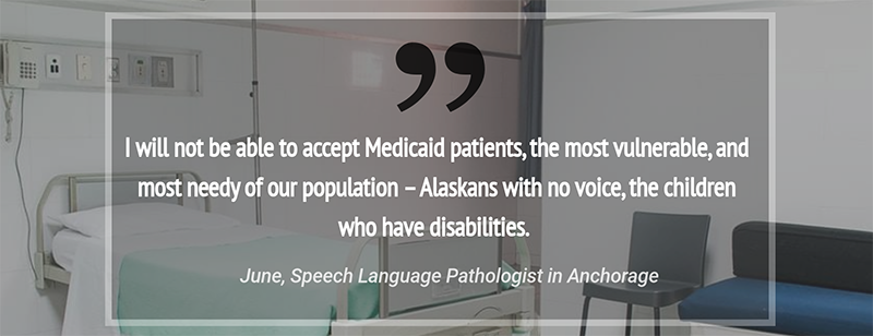 Speech Pathologist: 'I will not be able to accept Medicaid patients – Alaskans with no voice, the children who have disabilities